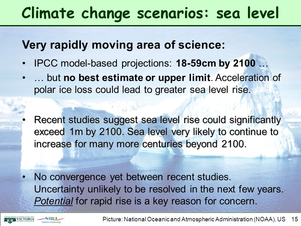 15 Climate change scenarios: sea level Very rapidly moving area of science: IPCC model-based projections: 18-59cm by 2100 … … but no best estimate or