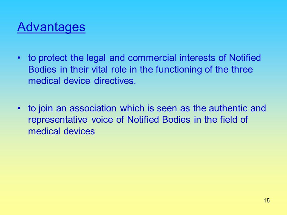 15 Advantages to protect the legal and commercial interests of Notified Bodies in their vital role in the functioning of the three medical device dire