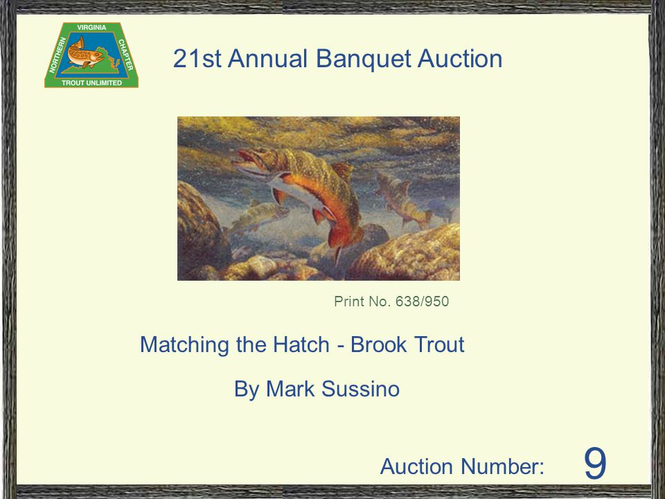 Auction Number: 21st Annual Banquet Auction 9 Matching the Hatch - Brook Trout By Mark Sussino Print No.
