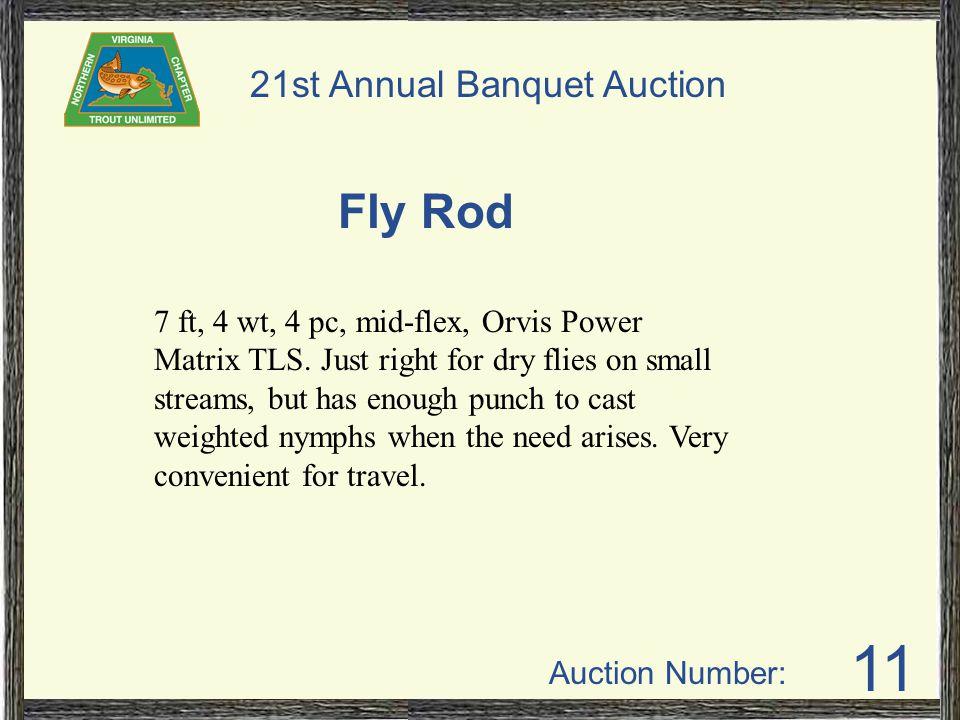 Auction Number: 21st Annual Banquet Auction 11 7 ft, 4 wt, 4 pc, mid-flex, Orvis Power Matrix TLS.