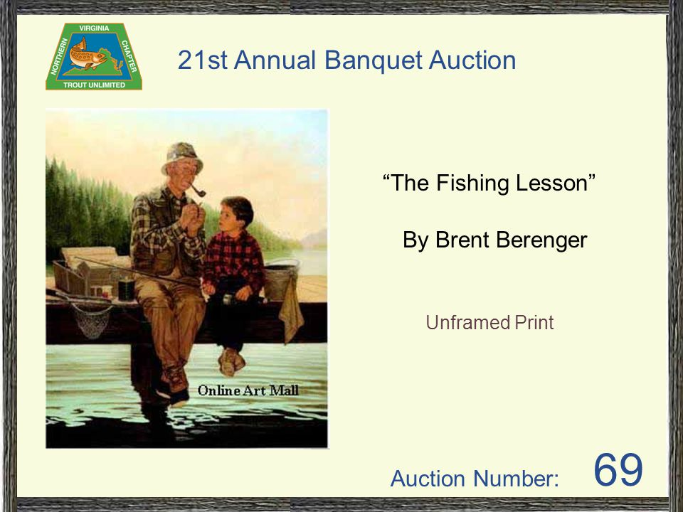 Auction Number: 21st Annual Banquet Auction 69 The Fishing Lesson By Brent Berenger Unframed Print