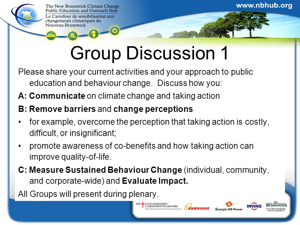 Group Discussion 1 Please share your current activities and your approach to public education and behaviour change.
