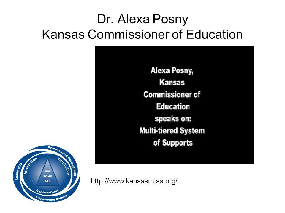 Dr. Alexa Posny Kansas Commissioner of Education http://www.kansasmtss.org/
