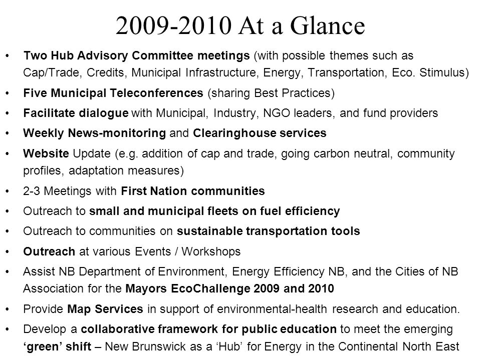 2009-2010 At a Glance Two Hub Advisory Committee meetings (with possible themes such as Cap/Trade, Credits, Municipal Infrastructure, Energy, Transportation, Eco.