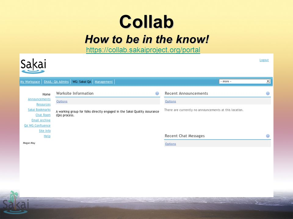Collab How to be in the know! https://collab.sakaiproject.org/portal