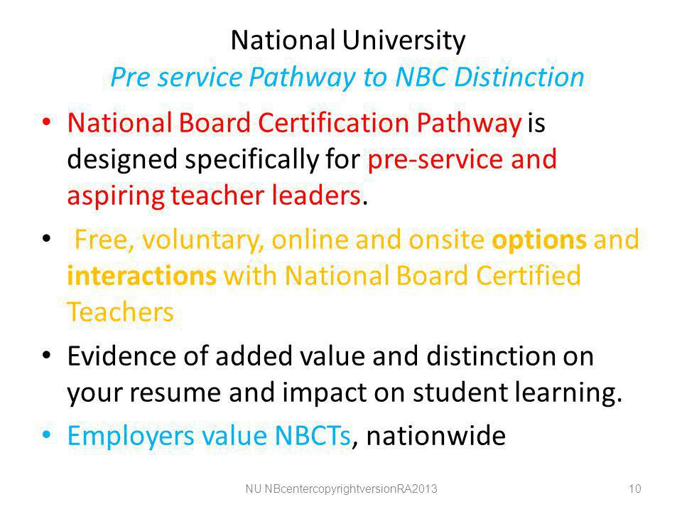 National University Pre service Pathway to NBC Distinction National Board Certification Pathway is designed specifically for pre-service and aspiring teacher leaders.
