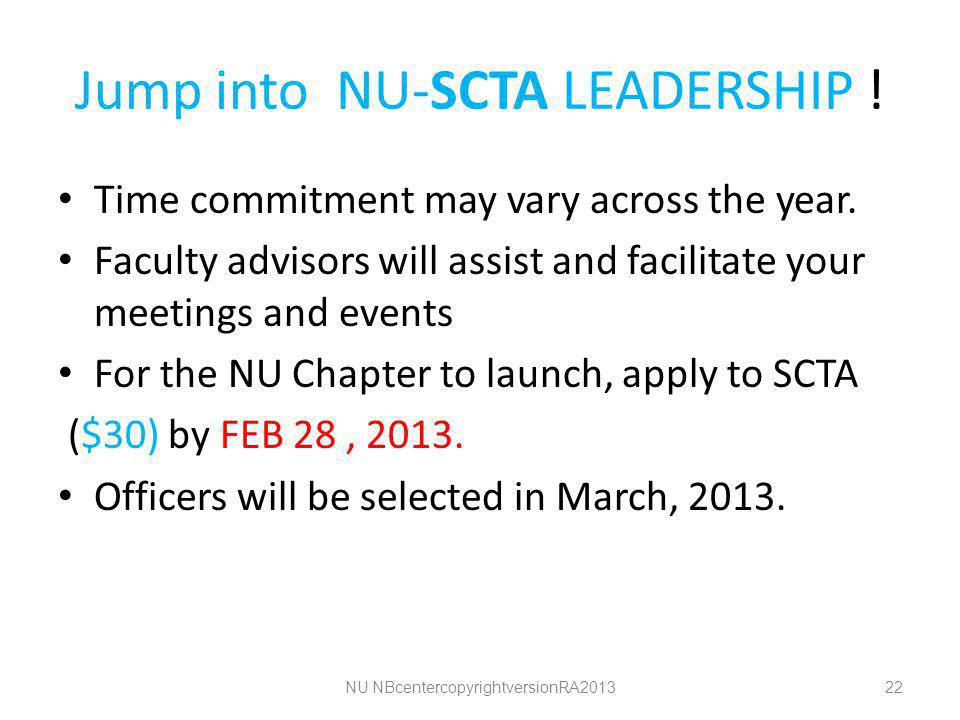 Jump into NU-SCTA LEADERSHIP . Time commitment may vary across the year.