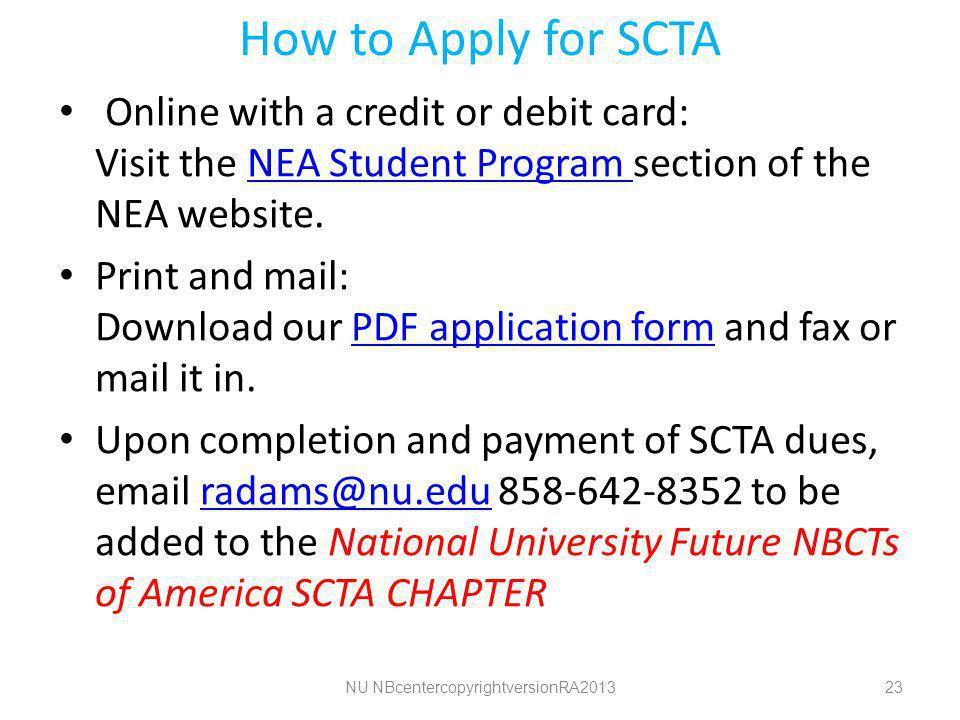 How to Apply for SCTA Online with a credit or debit card: Visit the NEA Student Program section of the NEA website.