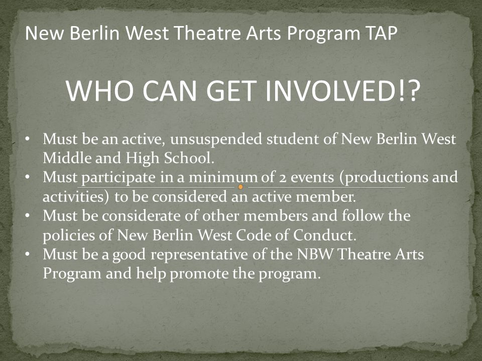 New Berlin West Theatre Arts Program TAP WHO CAN GET INVOLVED!.
