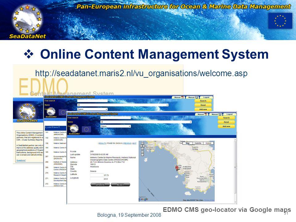 OBSERVATIONS & PRÉVISIONS CÔTIÈRES 31 Bologna, 19 September 2008  Online Content Management System http://seadatanet.maris2.nl/vu_organisations/welco