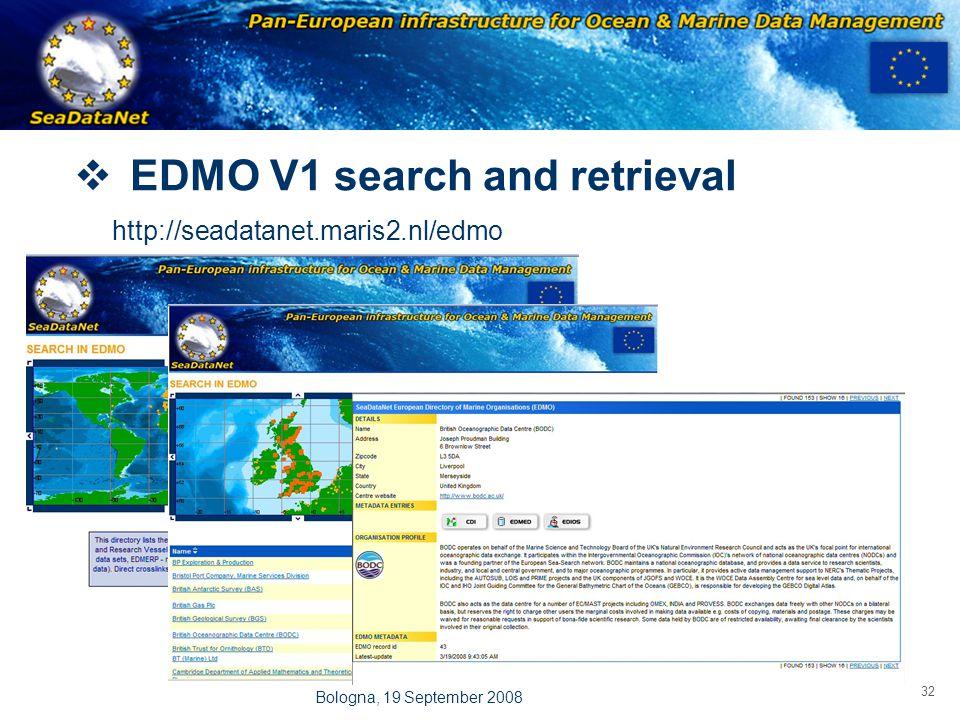 OBSERVATIONS & PRÉVISIONS CÔTIÈRES 32 Bologna, 19 September 2008  EDMO V1 search and retrieval http://seadatanet.maris2.nl/edmo