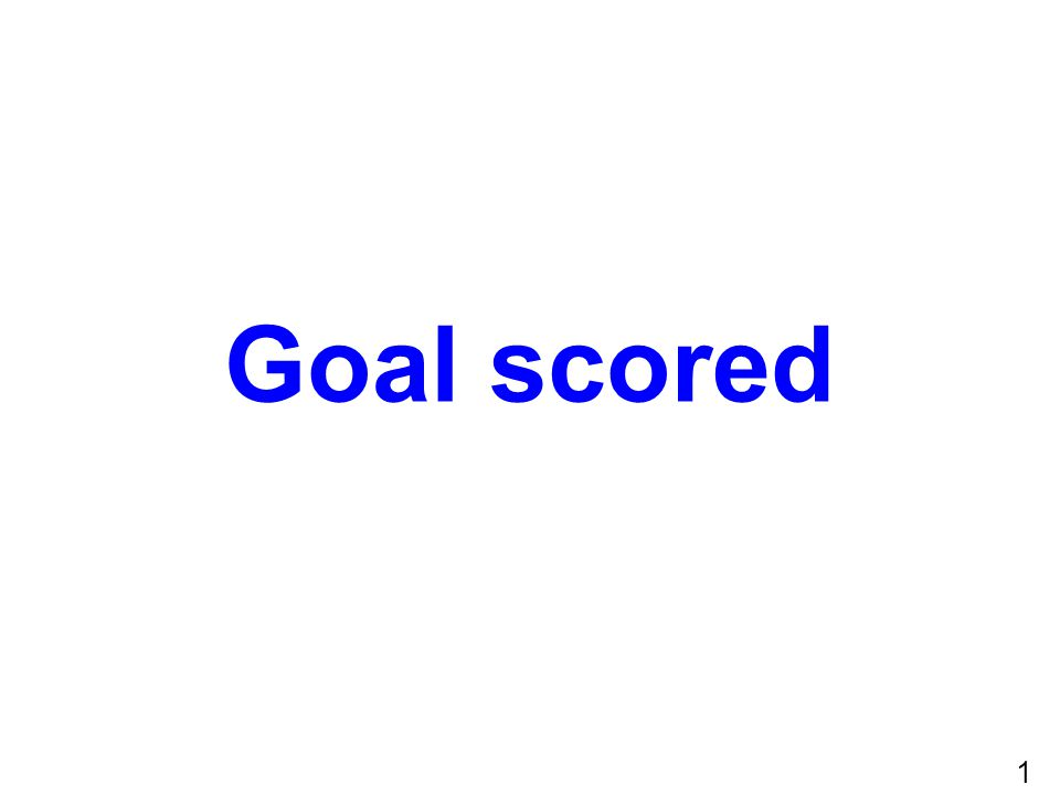 1 Goal scored