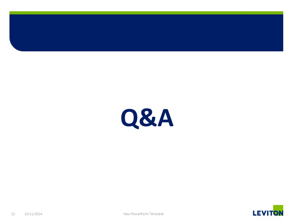 12 Q&A 10/11/2014 New PowerPoint Template