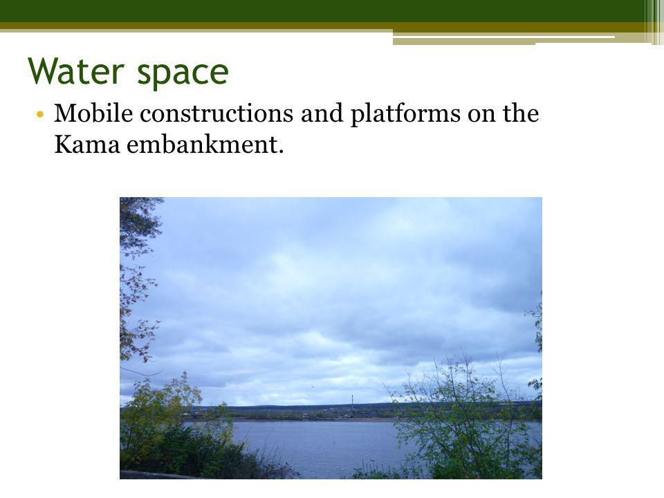 Water space Mobile constructions and platforms on the Kama embankment.