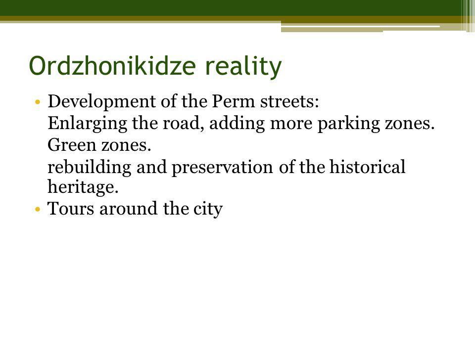 Ordzhonikidze reality Development of the Perm streets: Enlarging the road, adding more parking zones.