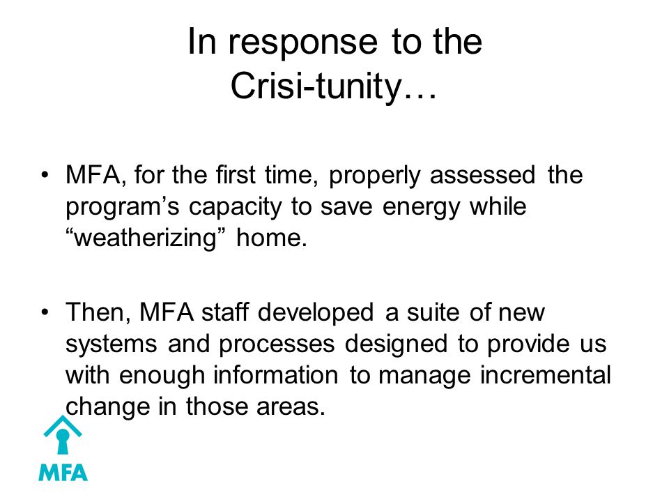 In response to the Crisi-tunity… MFA, for the first time, properly assessed the program's capacity to save energy while weatherizing home.