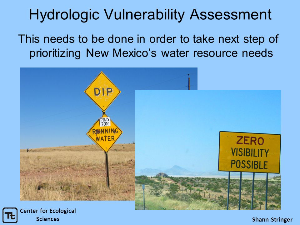 Hydrologic Vulnerability Assessment This needs to be done in order to take next step of prioritizing New Mexico's water resource needs Center for Ecol