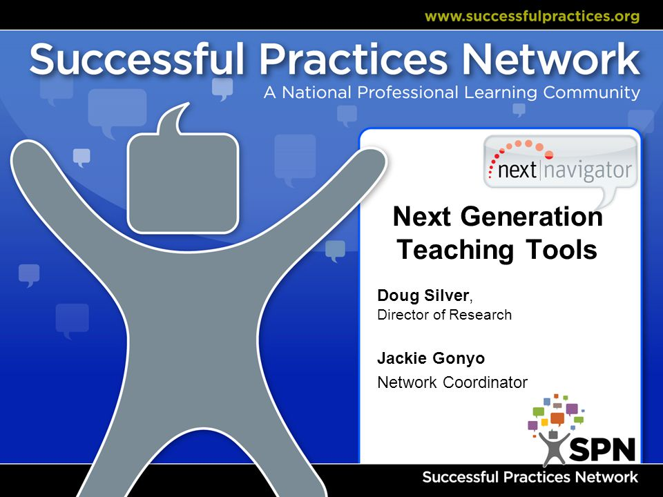 Next Generation Teaching Tools Doug Silver, Director of Research Jackie Gonyo Network Coordinator