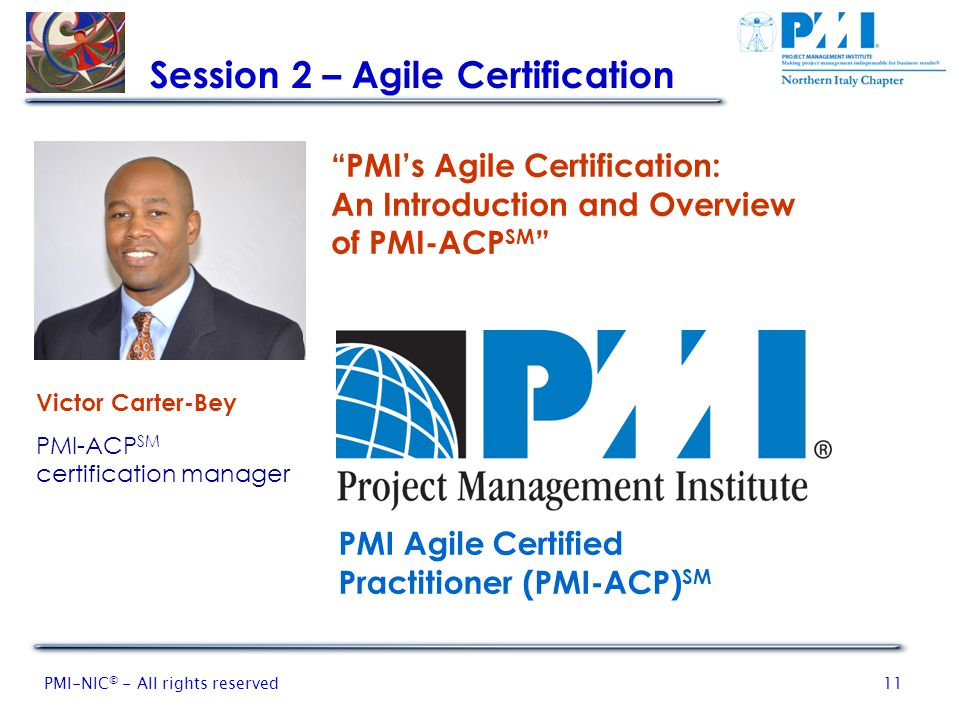 PMI-NIC © - All rights reserved11 Session 2 – Agile Certification Victor Carter-Bey PMI-ACP SM certification manager PMI's Agile Certification: An Introduction and Overview of PMI-ACP SM PMI Agile Certified Practitioner (PMI-ACP) SM