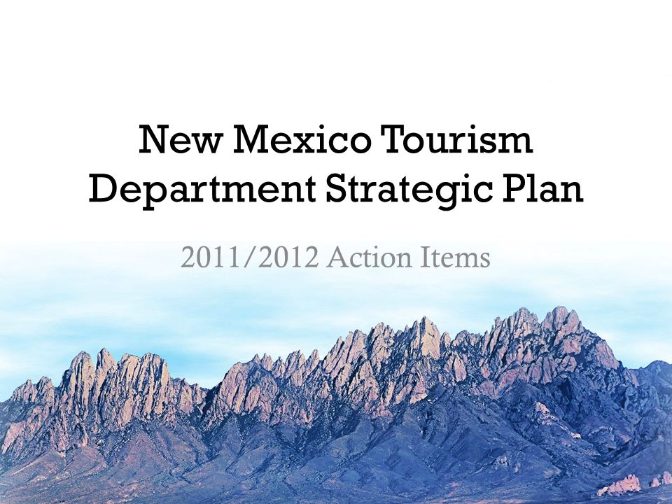 New Mexico Tourism Department Strategic Plan 2011/2012 Action Items