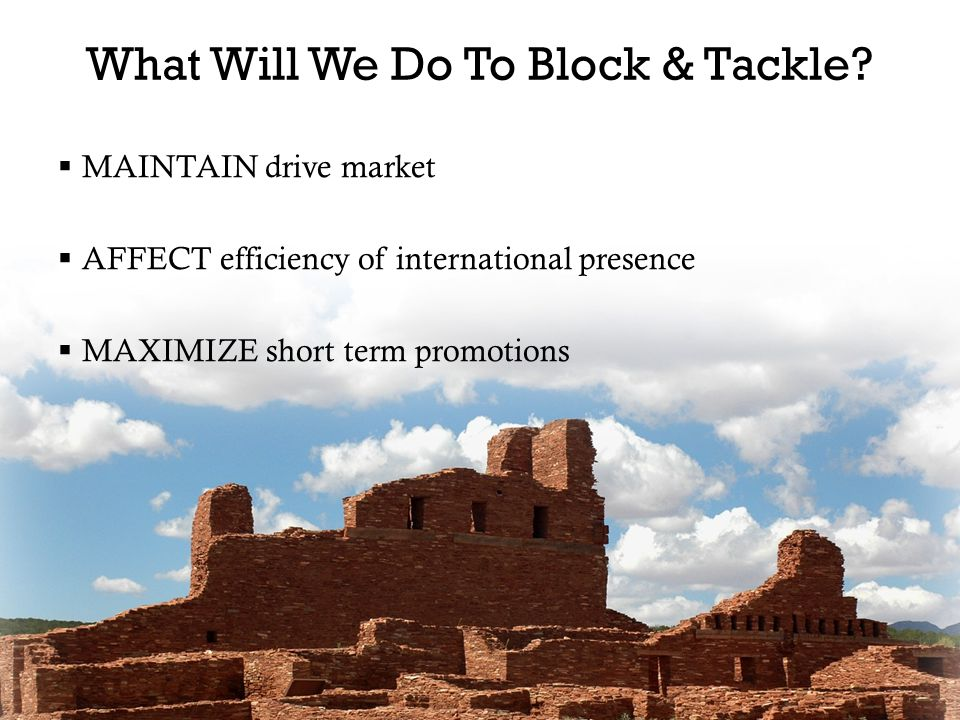 What Will We Do To Block & Tackle.
