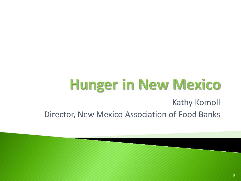 Kathy Komoll Director, New Mexico Association of Food Banks 5