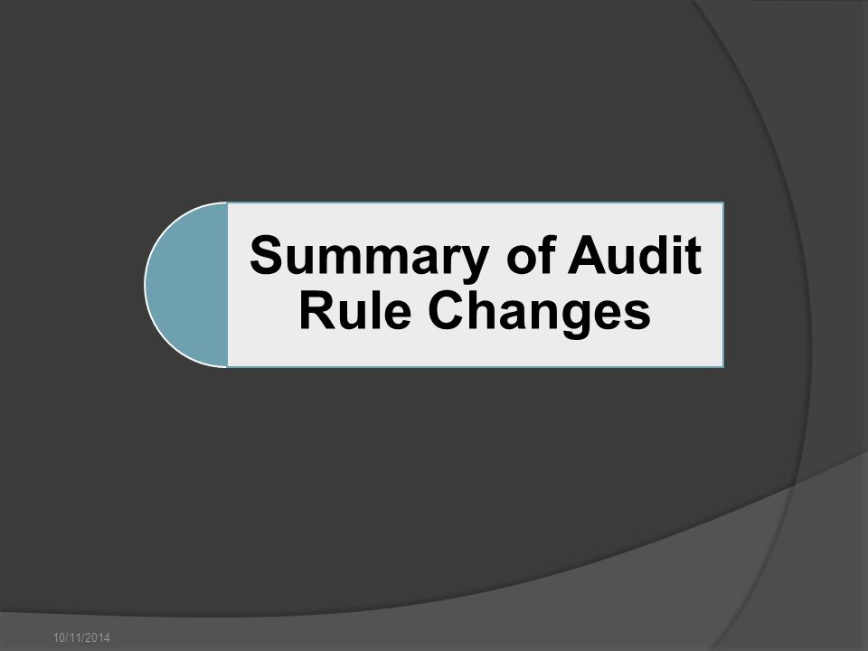 10/11/2014 Summary of Audit Rule Changes