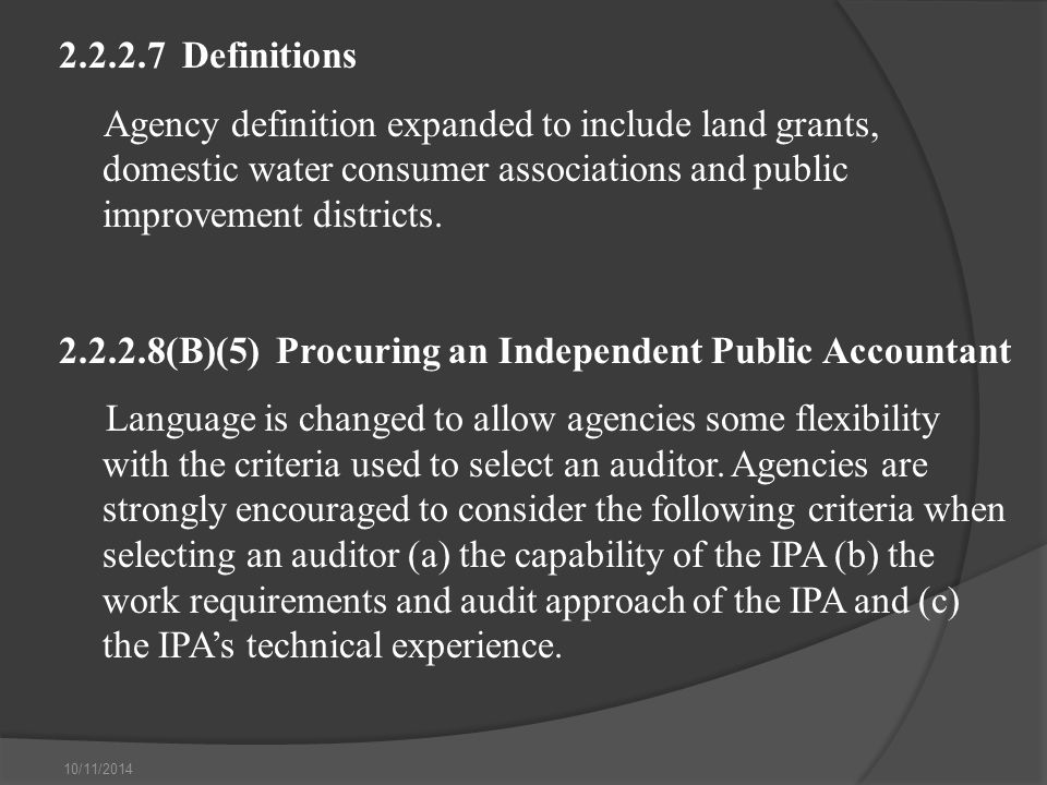 10/11/2014 2.2.2.7 Definitions Agency definition expanded to include land grants, domestic water consumer associations and public improvement districts.