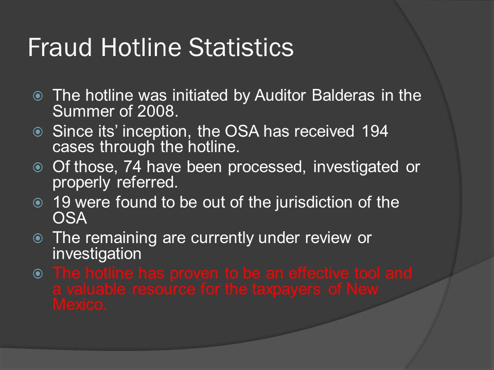 Fraud Hotline Statistics  The hotline was initiated by Auditor Balderas in the Summer of 2008.