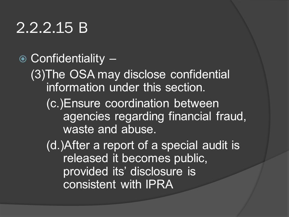 2.2.2.15 B  Confidentiality – (3)The OSA may disclose confidential information under this section.