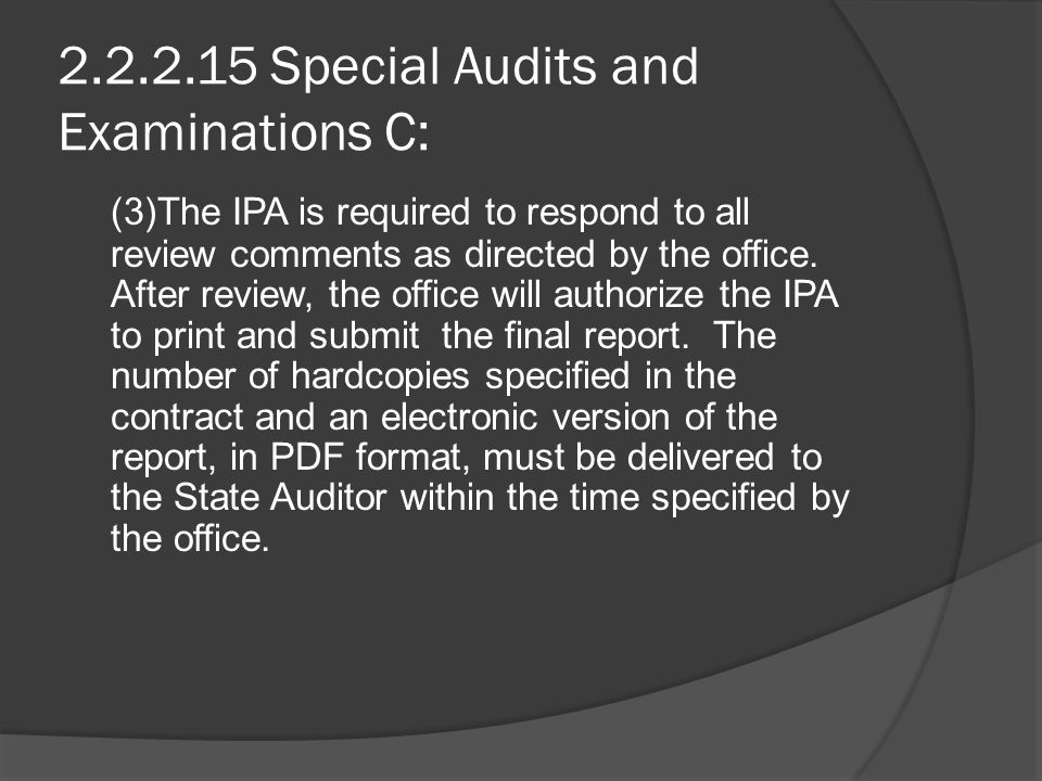 2.2.2.15 Special Audits and Examinations C: (3)The IPA is required to respond to all review comments as directed by the office.