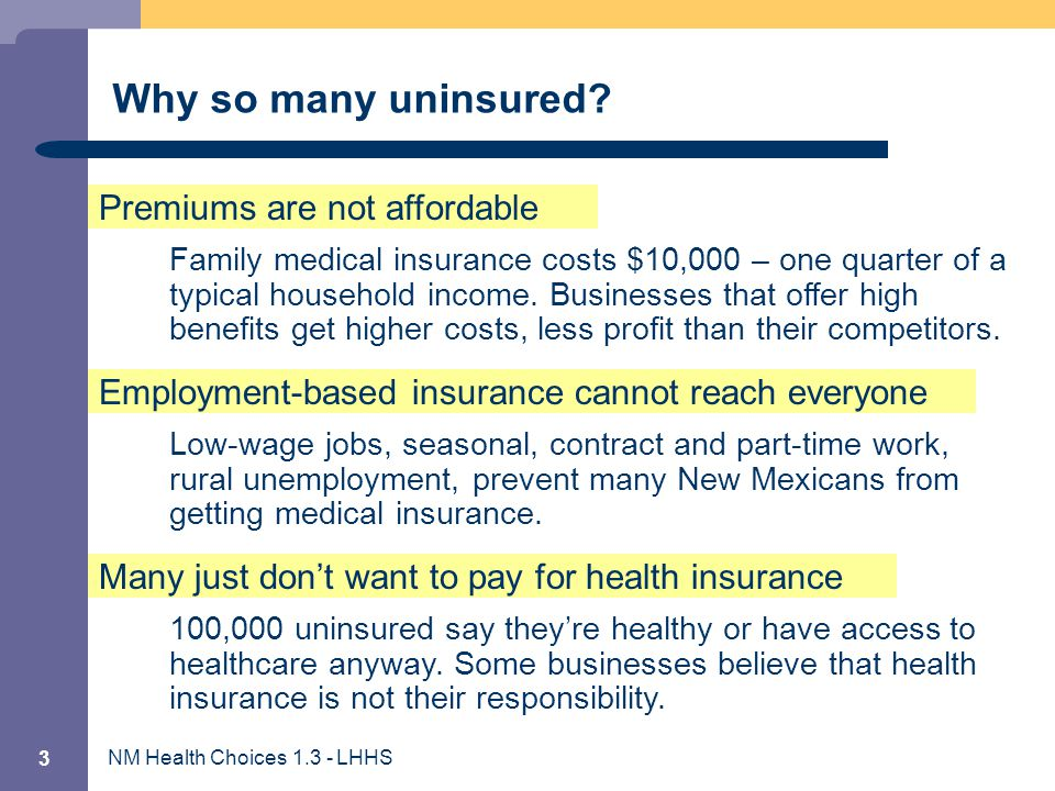 NM Health Choices 1.3 - LHHS 4 So then health insurance must be… Small tax rebates, purchase pools, high deductibles are not enough.
