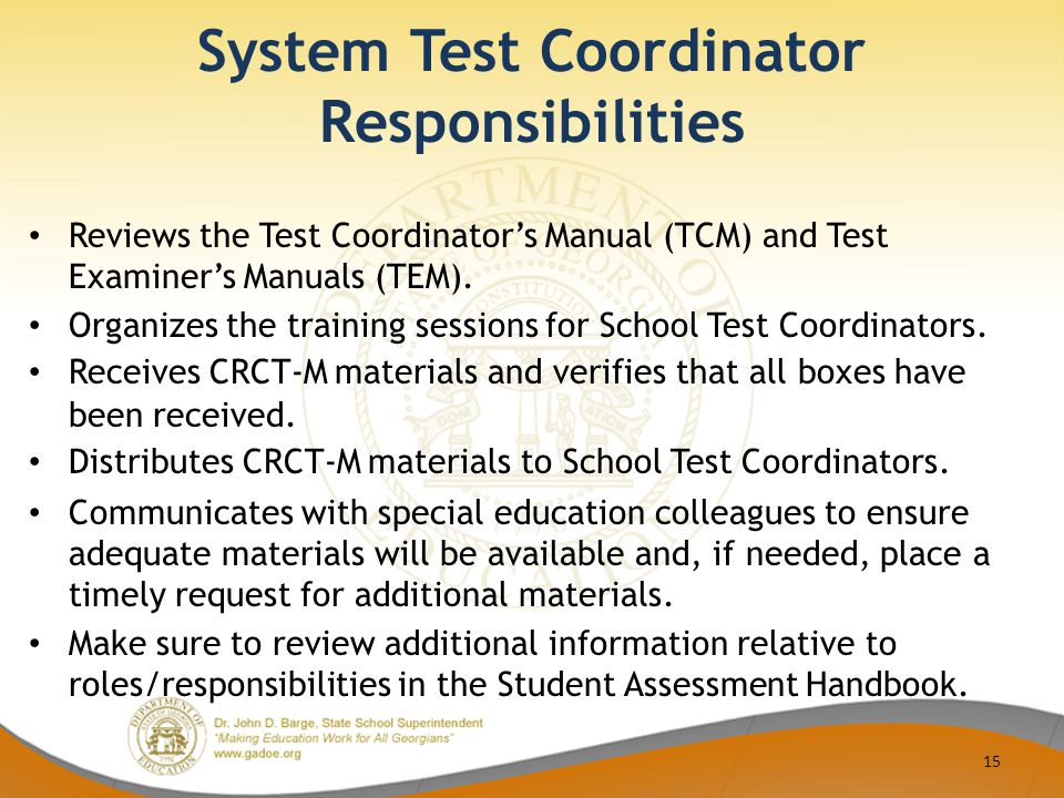 System Test Coordinator Responsibilities Reviews the Test Coordinator's Manual (TCM) and Test Examiner's Manuals (TEM).