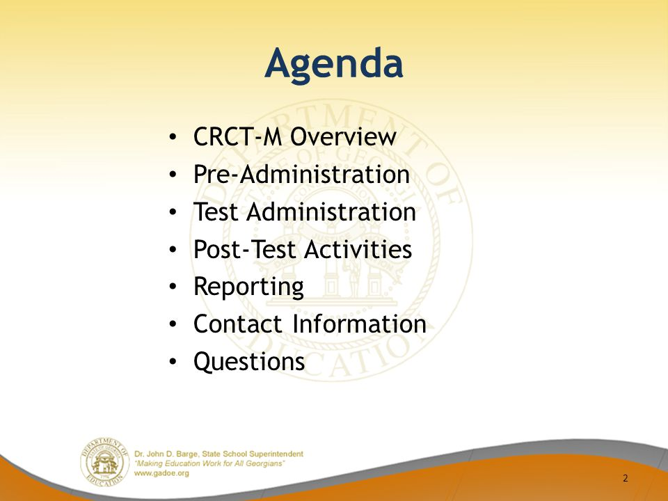 Agenda CRCT-M Overview Pre-Administration Test Administration Post-Test Activities Reporting Contact Information Questions 2