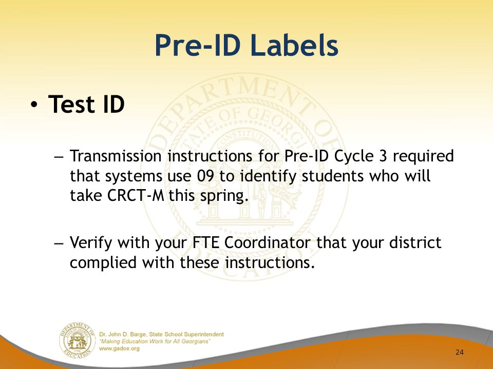Pre-ID Labels Test ID – Transmission instructions for Pre-ID Cycle 3 required that systems use 09 to identify students who will take CRCT-M this spring.