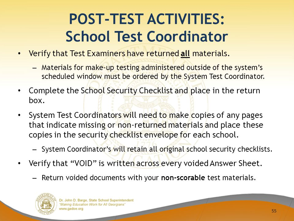 POST-TEST ACTIVITIES: School Test Coordinator Verify that Test Examiners have returned all materials.