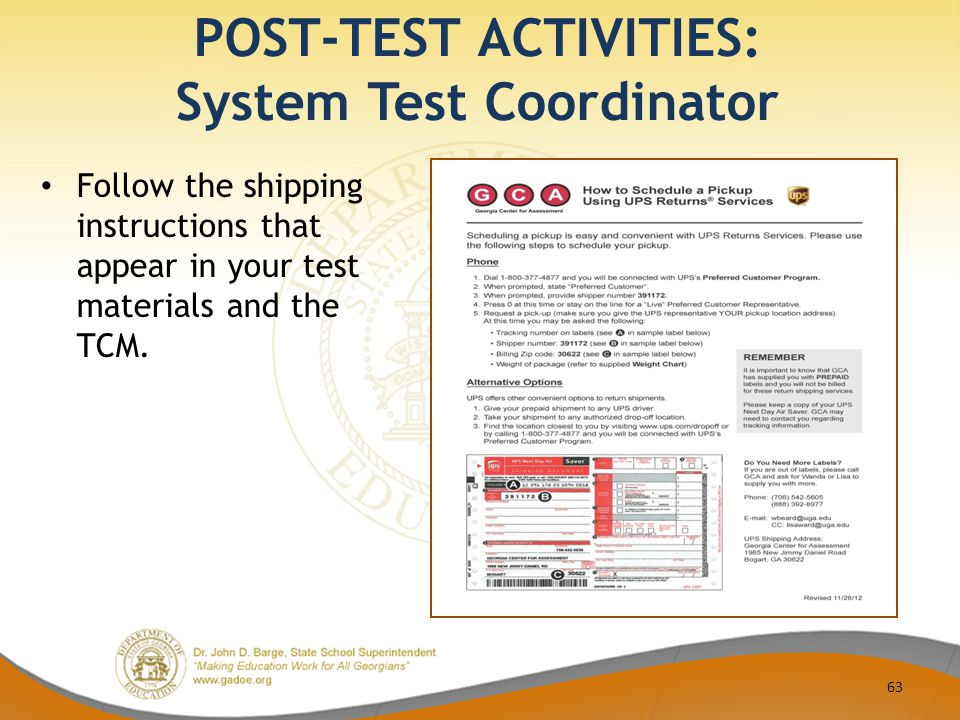 POST-TEST ACTIVITIES: System Test Coordinator Follow the shipping instructions that appear in your test materials and the TCM.
