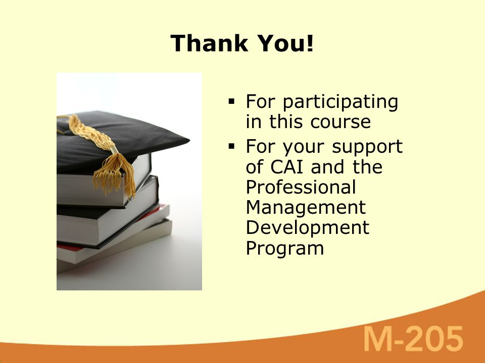 Thank You!  For participating in this course  For your support of CAI and the Professional Management Development Program