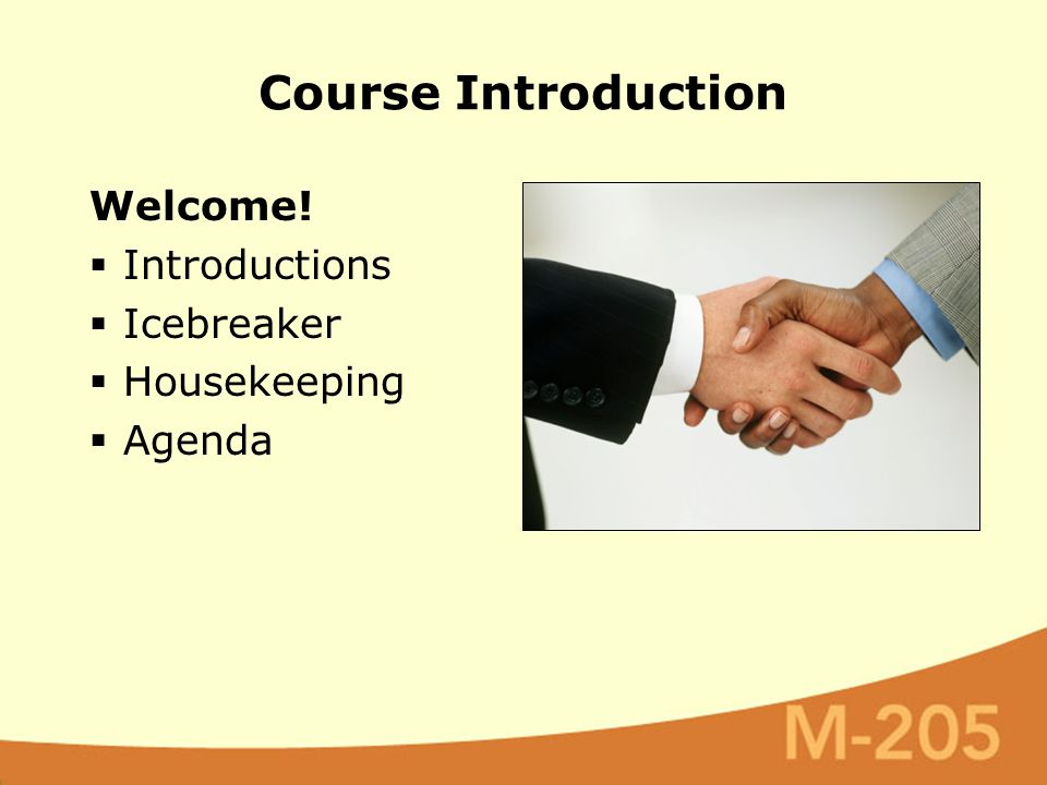 Course Introduction Welcome!  Introductions  Icebreaker  Housekeeping  Agenda