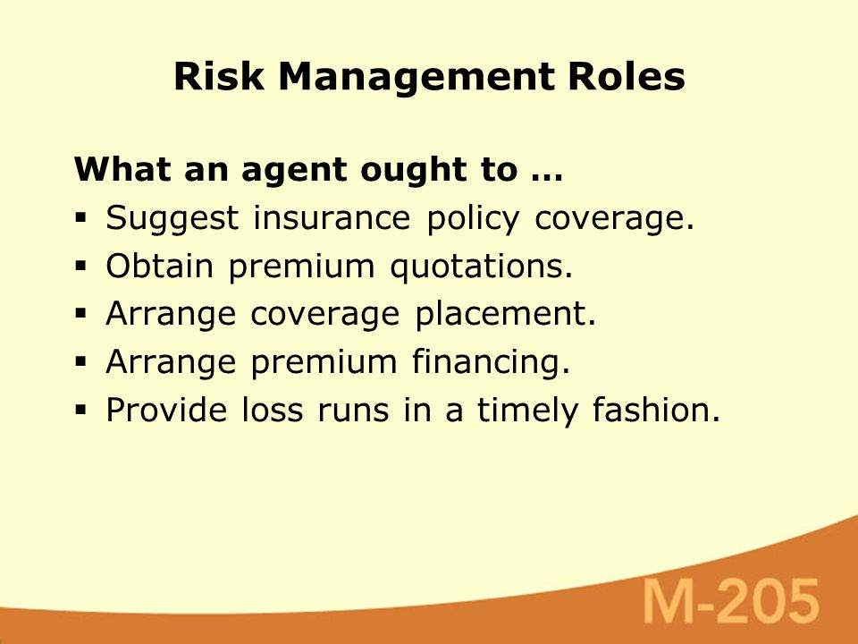 What an agent ought to …  Suggest insurance policy coverage.