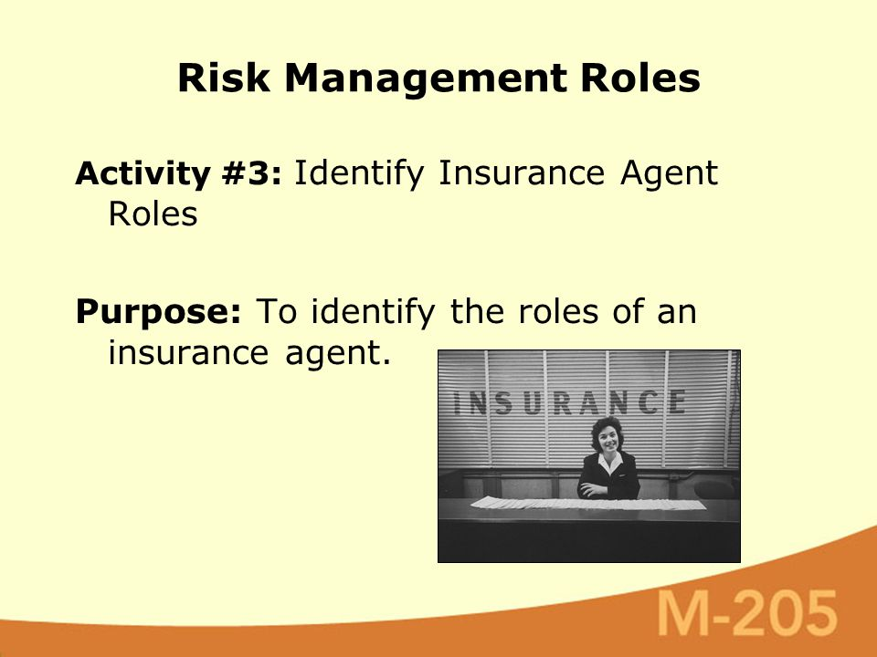 Activity #3: Identify Insurance Agent Roles Purpose: To identify the roles of an insurance agent.