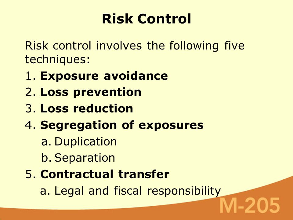 Risk control involves the following five techniques: 1.