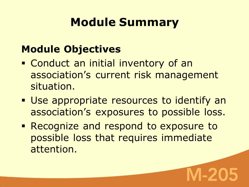 Module Summary Module Objectives  Conduct an initial inventory of an association's current risk management situation.  Use appropriate resources to