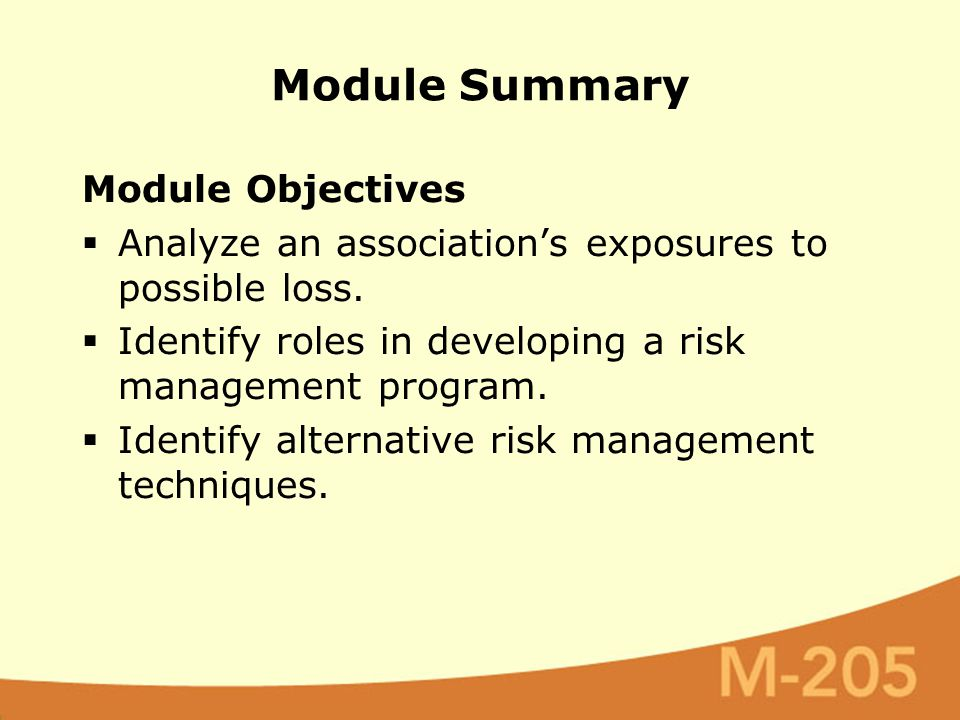 Module Summary Module Objectives  Analyze an association's exposures to possible loss.  Identify roles in developing a risk management program.  Id