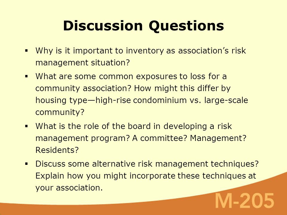 Discussion Questions  Why is it important to inventory as association's risk management situation?  What are some common exposures to loss for a com