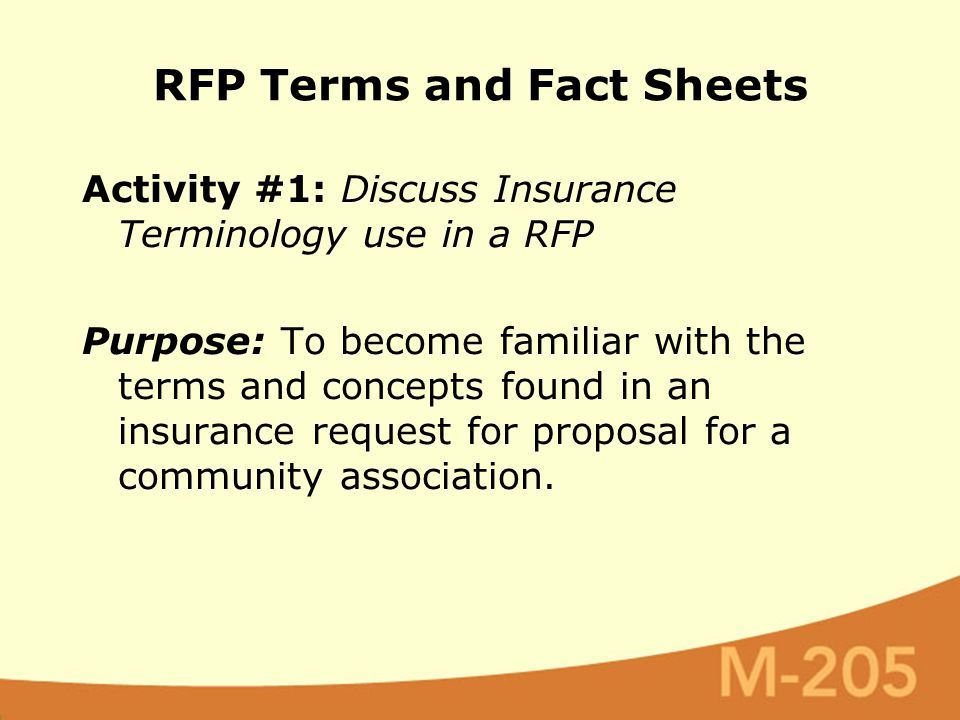 Activity #1: Discuss Insurance Terminology use in a RFP Purpose: To become familiar with the terms and concepts found in an insurance request for proposal for a community association.