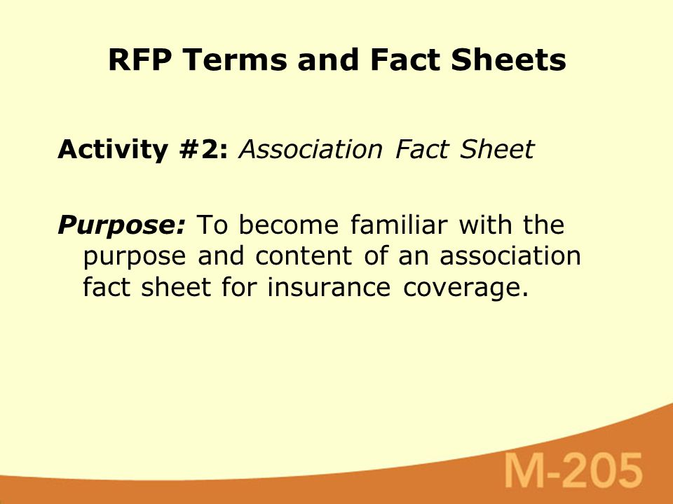 Activity #2: Association Fact Sheet Purpose: To become familiar with the purpose and content of an association fact sheet for insurance coverage. RFP