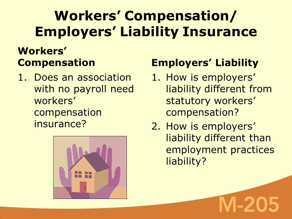 Workers' Compensation/ Employers' Liability Insurance Workers' Compensation 1.Does an association with no payroll need workers' compensation insurance