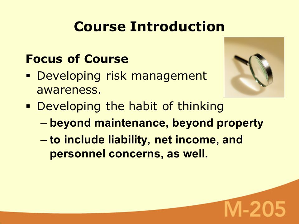 Focus of Course  Developing risk management awareness.