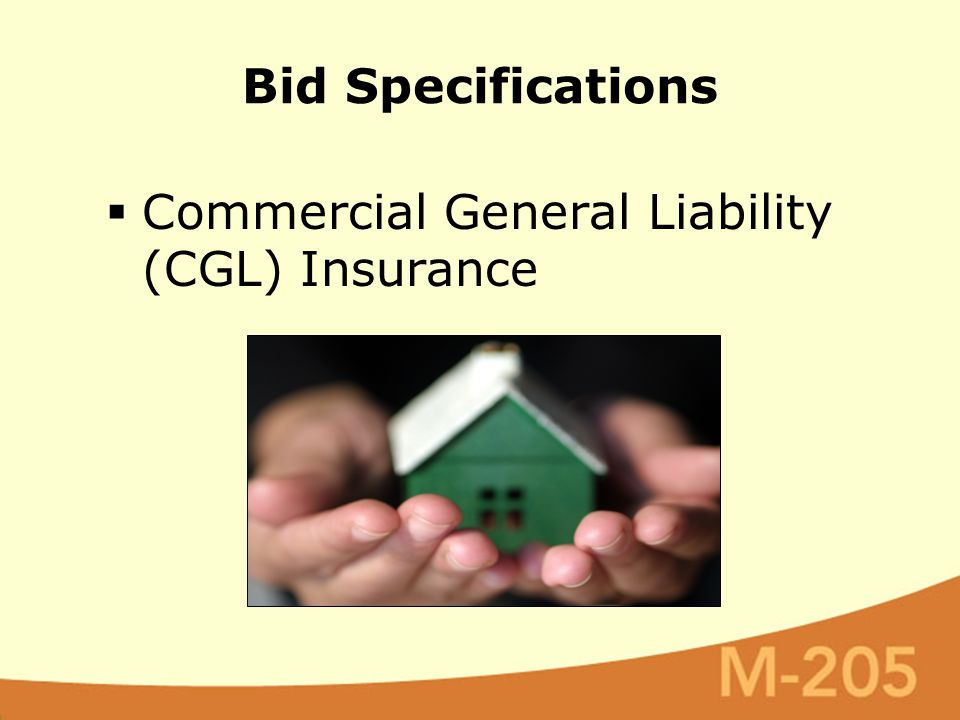 Bid Specifications  Commercial General Liability (CGL) Insurance